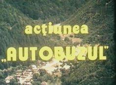 Actiunea Autobuzul (1978) - film romanesc Romania
