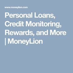 Personal Loans, Credit Monitoring, Rewards, and More | MoneyLion