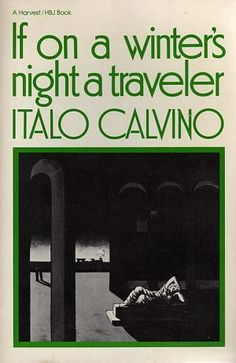 If on a Winter's Night a Traveler by Italo Calvino (What an odd and intriguing book. At first it delighted me, and then once I knew what was up with the structure I got a little bored, and then I got a little lost as things got weird, and then in the end I really enjoyed it again. Definitely worth a read if you enjoy mind-bending novels.) (2013)