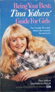 Being Your Best: Tina Yothers' Guide for Girls