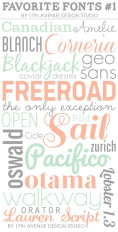 From 17th Avenue Design Studio Blog (graphic by me)! Some of my favorite fonts.