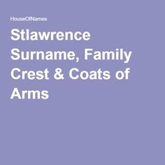 Stlawrence Surname, Family Crest & Coats of Arms