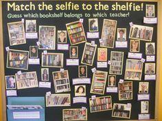 Match the shelfie to the Selfie (teacher to their home bookshelf) love this bulletin board idea!