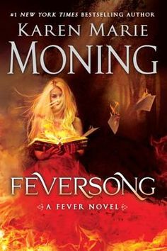 Feversong by Karen Marie Moning. Click on the cover to see if the book is available at Freeport Community