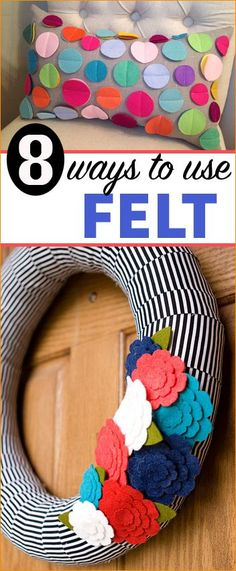 "8 Ways to Use Felt.  Creative ""at home"" felt projects to wear, share and decorate your spaces."
