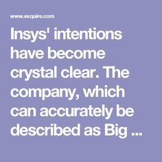 """Insys' intentions have become crystal clear. The company, which can accurately be described as Big Pharma, paid $500,000 to halt a measure that would have legalized retail marijuana, just as it was preparing to debut a new synthetic drug (or two?) modeled entirely on marijuana's components. (Sure enough, Insys is now in the second phase of developing another cannabis-based drug to treat severe pediatric epilepsies, this one with CBD.)  """"It appears they are trying to kill a non-pharmaceutical…"""