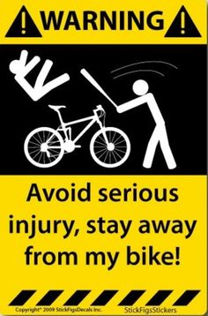 13299a560c9 Mind your bike ! Bike Quotes