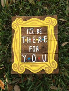 Friends TV show sign Ill be there for you Monica by BoardsOfBliss - Amazing Diy Crafts Tv: Friends, Friends Tv Show Gifts, Funny Friends, Friend Gifts, Crafts With Friends, Monica Friends, Friends Moments, Friends Series, Diy Gifts For Friends