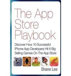 The App Store Playbook Discover How 10 Successful iPhone App Developers Hit It Big Selling Games on the App Store Paperback  Common * Check out this great product.