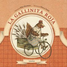 La gallinita roja. Pilar Matínez. Editorial Kalandraka, 2012
