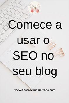 Comece a usar o SEO no seu blog para melhorar o hankeamento no Google #seo #seoblog