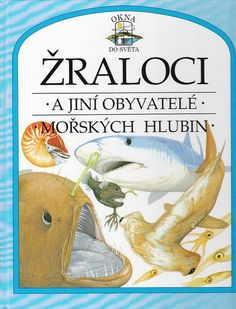 Žraloci a jiní obyvatelé moř.hlubin – Knihkupectví Neoluxor Luxor, Books, Libros, Book, Book Illustrations, Libri