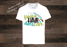Fishing Hair Don't Care T-Shirt Shirt One Piece Bodysuit Personalized Name Custom Boy Hunting Fishing Bow Archery Camoflauge Camo Kid Girl by SassAndTootsBoutique on Etsy https://www.etsy.com/listing/505194157/fishing-hair-dont-care-t-shirt-shirt-one