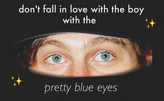 I did and now I'm stuck but I wouldn't change a thing I love him and his pretty blue eyes