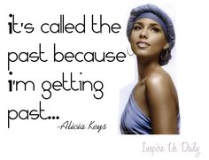 Alicia Keys... inspiring song lyrics to the song Lesson Learned...