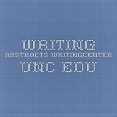 Writing Abstracts writingcenter.unc.edu