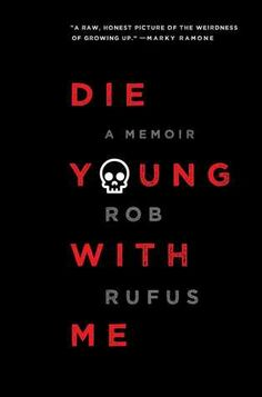 """""""Die Young with Me: A Memoir,"""" by Rob Rufus. Alex Awards for the 10 best adult books that appeal to teen audiences. Ya Books, Good Books, Books To Read, Best Books For Teens, Build A Better World, Book Review Blogs, Die Young, The Fault In Our Stars, Worlds Of Fun"""