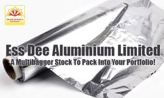 Stock analysts at Dynamiclevels recommend Ess Dee Aluminium as a multibagger stock to bring in long-term gains.