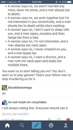 """a response to men who say """"Why can't you just say no if you don't want to?"""" because we're terrified to say no and yes."""