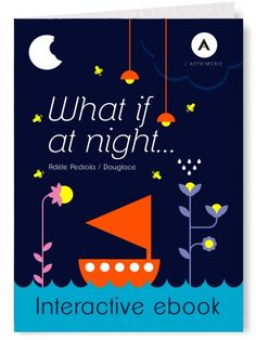 What if at night... by Adele Pedrola & Douglace for L'Apprimerie interactive.