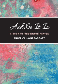 AND SO IT IS - A BOOK OF UNCOMMON PRAYER - is a book of insights taken from daily life and prayers to go with them.  It can be read daily or randomly opened and read at whim. Either way, the book is full of inspiring story-telling and enlightening insight.  Angelica is an ordained Minister, leader of the Eureka Center for Spiritual Living in California. Amazon.