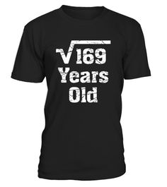 # Square Root of 169 T-Shirt 13 Years Old .     CHECK OUT OTHER AWESOME DESIGNS HERE!  Shop for Birthday Gift Guide shirts, hoodies and gifts. Find Birthday Gift Guide designs printed with care on top quality garments.Best birthday gift idea for any adult boys girls youth teens women men children son daughter or kid.B-Day bday geek nerd geeky nerdy math mathematic algebra science present graphic chalk board blackboard chalkboard cool crazy funny hilarious humor joke pun novelty.   TIP: If…