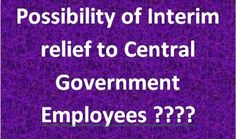 Latest Jobs & Central Government Employees News at Employees Junction: Is Interim Relief Likely for Central Government Em...