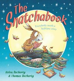 For 0-5 Years: Best Picture Book. The Snatchabook by Helen Docherty, illustrated by Thomas Docherty.
