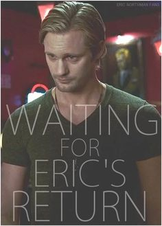 True Blood Season 7 - waiting for Eric's return! My vampire Viking had better return, and soon!