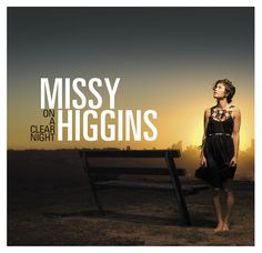 missy higgins. She opened for Ben Folds a few tours back. Not too bad.