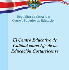 Centro Educativo de calidad como eje de la educación costarricense