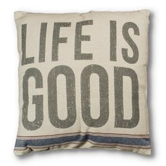 Find it at the Foundary - Life is Good Pillow - Sand