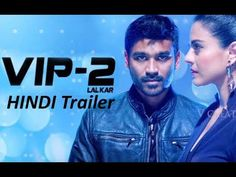 VIP 2 (Hindi) - Trailer Review | Dhanush, Kajol, Amala Paul | Soundarya ...