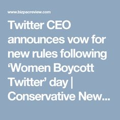 Twitter CEO announces vow for new rules following 'Women Boycott Twitter' day | Conservative News Today