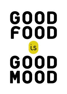 "Food Quote - ""Good Food is Good Mood. Happy Quotes, Me Quotes, Funny Quotes, Humor Quotes, Good Mood Quotes, Funny Cooking Quotes, Yoga Quotes, Family Quotes, Healthy Dinner Recipes For Weight Loss"