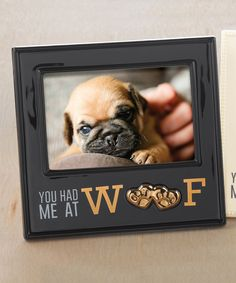 'You Had Me At Woof' Photo Frame