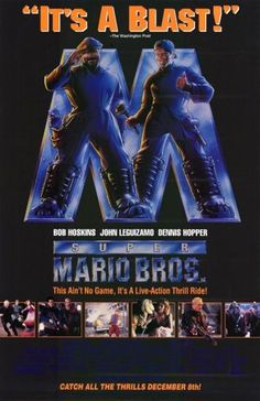 Super Mario Brothers...so cheesy but I loved it!