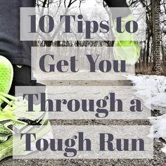 10 Tips to Get You Through a Tough Run