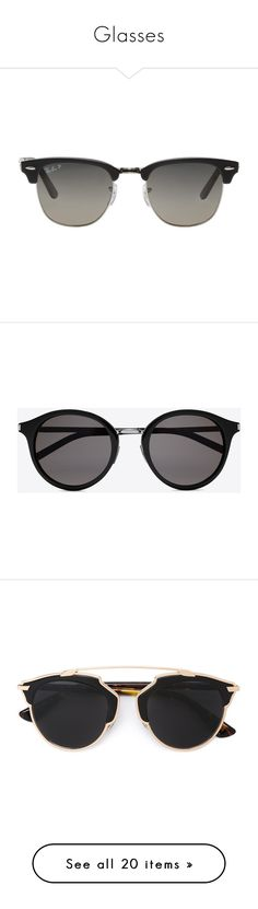 """""""Glasses"""" by ines-louu ❤ liked on Polyvore featuring accessories, eyewear, sunglasses, ray ban glasses, round frame sunglasses, aviator sunglasses, aviator style sunglasses, ray-ban wayfarer, glasses and saint laurent"""