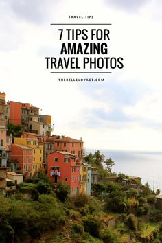 Travel Photography Tips  Travel photography tips from a professional photographer! How to take better travel photos: seven tips that you can start doing right away (even if you're a beginner!) to dramatically improve your photos.