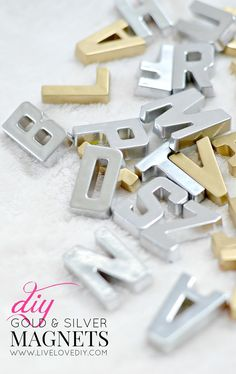 DIY silver and gold magnets just using basic alphabet magnets and spray paint! Love this idea!