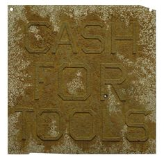 Rusty Signs - Cash for Tools 2 | Ed Ruscha, Rusty Signs - Cash for Tools 2 (2014)
