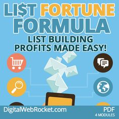 The List Fortune Formula:  Your complete step-by-step guide to building a big mailing list, building trust with your prospects, and quickly converting your subscribers into eager cash-paying customers!
