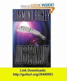 Juggernaut (9781842320136) Desmond Bagley , ISBN-10: 1842320130  , ISBN-13: 978-1842320136 ,  , tutorials , pdf , ebook , torrent , downloads , rapidshare , filesonic , hotfile , megaupload , fileserve