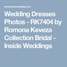 Wedding Dresses Photos - RK7404 by Romona Keveza Collection Bridal - Inside Weddings