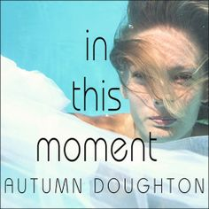 """Autumn Doughton's #Romance """"In This Moment"""" is now out in audiobook form. Sample the audio here: http://amblingbooks.com/books/view/in_this_moment"""