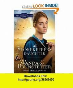 The Storekeeper Daughter (DAUGHTERS OF LANCASTER COUNTY) (9781616268596) Wanda E. Brunstetter , ISBN-10: 161626859X  , ISBN-13: 978-1616268596 ,  , tutorials , pdf , ebook , torrent , downloads , rapidshare , filesonic , hotfile , megaupload , fileserve