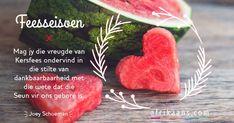Afrikaans.com omskep jou woorde in 'n kaartjie Christmas Blessings, Christmas Quotes, Christmas Cards, Xmas, Sweet Quotes, Sweet Sayings, Afrikaanse Quotes, Note To Self, True Words