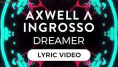 Axwell / Ingrosso - Dreamer (ft. Trevor Guthrie) [Lyric Video]