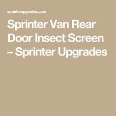 Sprinter Van Rear Door Insect Screen Upgrades